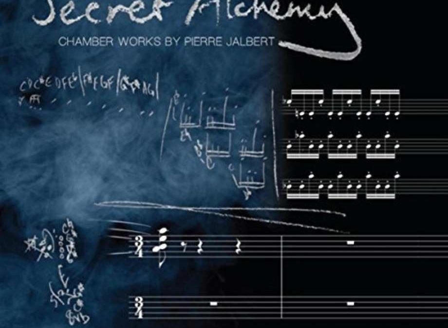 "Album Review: ""Secret Alchemy, Chamber Works by Pierre Jalbert"""