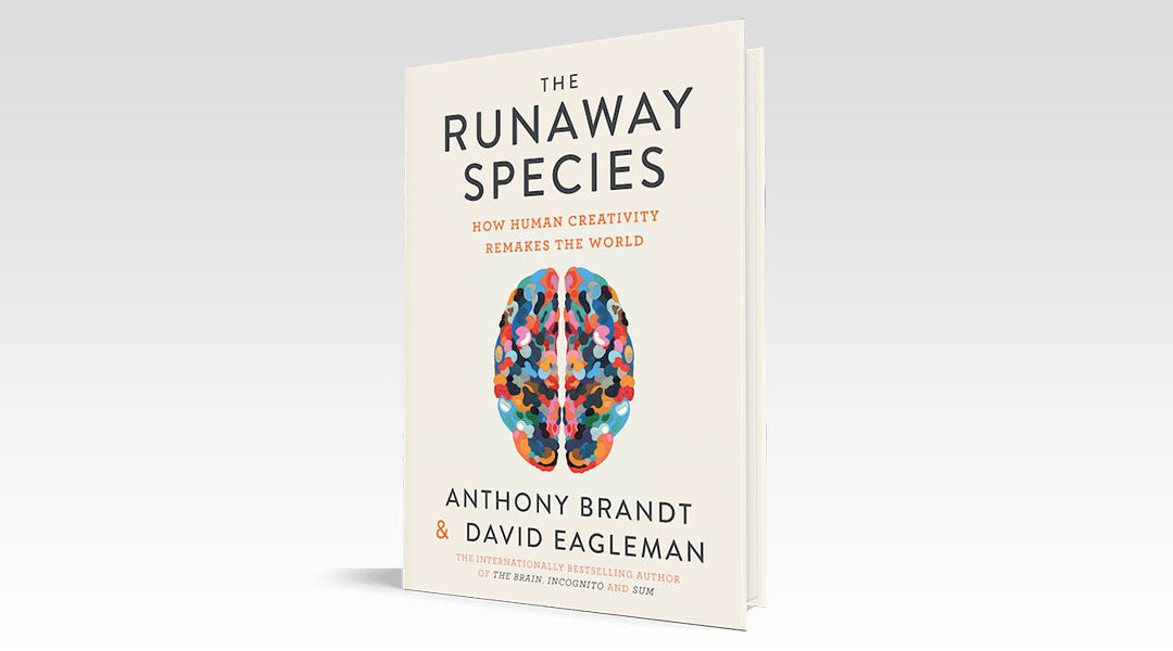 "Anthony Brandt and David Eagleman explore humankind's drive to create in new book ""The Runaway Species"""